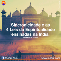 Sincronicidade e as 4 Leis da Espiritualidade ensinadas na Índia
