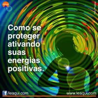 Como se proteger ativando suas energias positivas