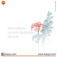 Minimalismo: um jeito despojado de viver