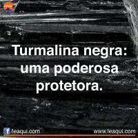Turmalina negra: uma poderosa protetora