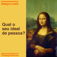 Qual o seu ideal de pessoa?
