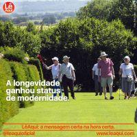 A longevidade ganhou status de modernidade