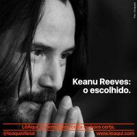 Keanu Reeves: o escolhido