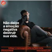 Não deixe a emoção negativa destruir sua vida