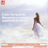 A paz flui quando liberamos a energia espiritual do amor