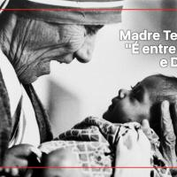 """Madre Teresa: """"É entre você e Deus"""""""