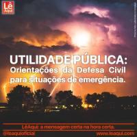 UTILIDADE PÚBLICA: Orientações da Defesa Civil para situações de emergência